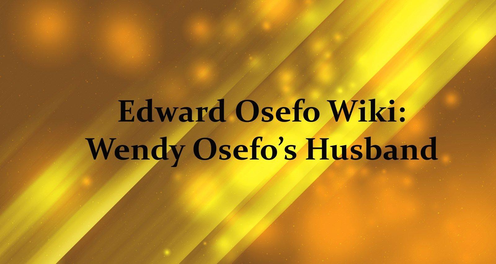 Wendy Osefo Husband Edward Osefo